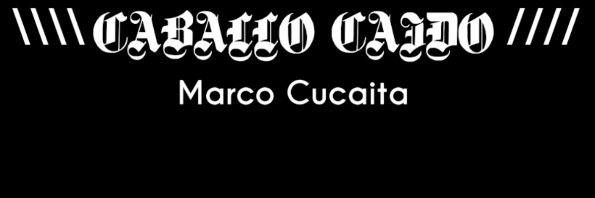Caballo Caído | Marco Cucaita